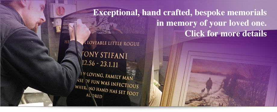Exceptional, hand crafted, bespoke memorials in memory of your loved one. Click for details.